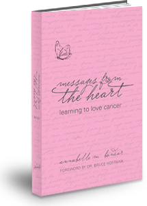 Messages from the Heart: Learning to Love Cancer